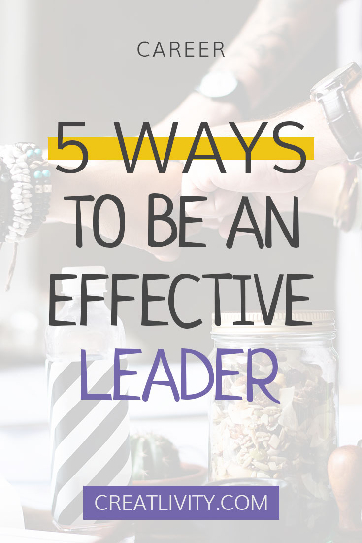 be an effective leader, leadership, business leadership, entrepreneurship