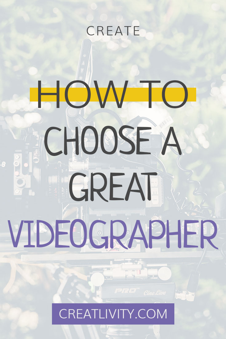 choose a great videographer, videography, filmmaking, how to
